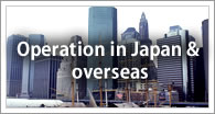 Operation in Japan & overseas